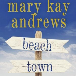 Mary Kay Andrew Beach Town sign